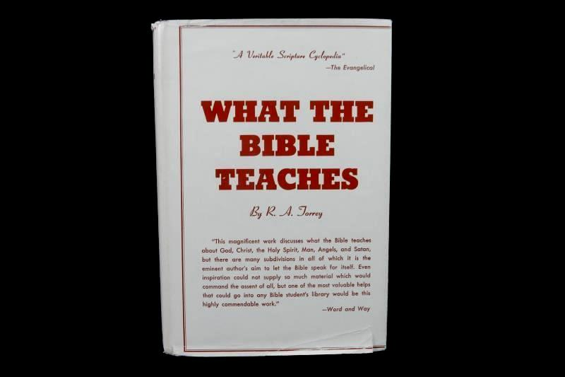 What The Bible Teaches RA Torrey Hardcover DJ Fleming H Revell Company 1933