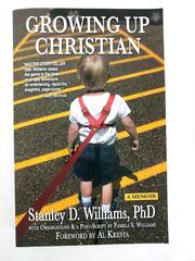 Growing Up Christian A Memoir by Stanley D. Williams, PhD Author Signed Copy