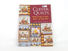 Clever Quilts Making the Most of Panels, Borders, and Theme Prints Softcover