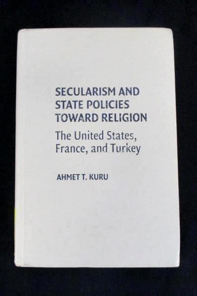 Secularism and State Policies Toward Religion The United States, France & Turkey