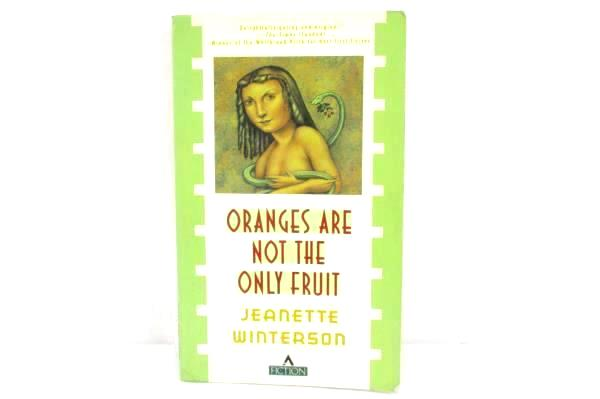 Oranges Are Not The Only Fruit by Jeanette Winterson First Edition 1st Am. Ed.