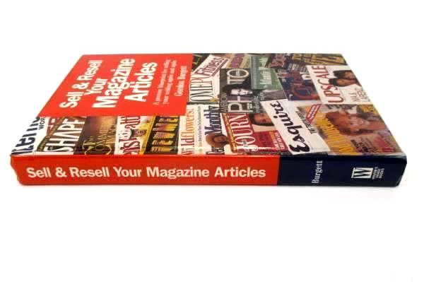Sell & Resell Your Magazine Articles by Gordon Burgett HC 1997 Hardcover