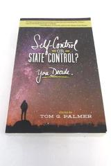 "Tom G. Palmer ""Self-Control or State Control? You Decide."" Jameson Book"