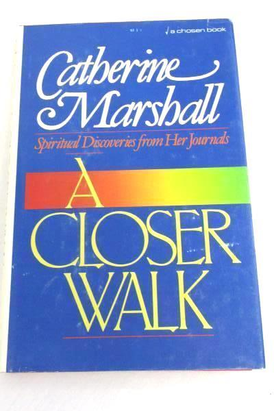 2 Catherine Marshall Books Hardcover Lot A Closer Walk Meeting God at Every Turn