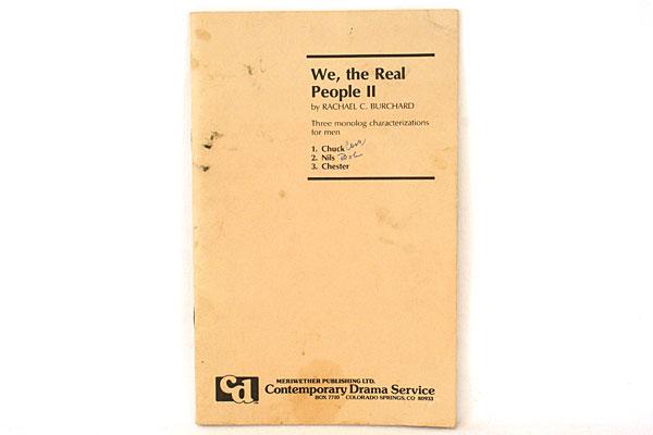 We, The Real People II Rachael C. Burchard Three Monolog Men Characterizations