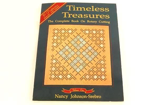 Timeless Treasures Volume One By Nancy Johnson-Srebro Rotary Cutting 51 Patterns