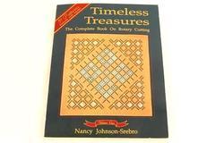 Timeless Treasures Volume One By Nancy Johnson-Srebro Rotary Cutting 51 Patterns