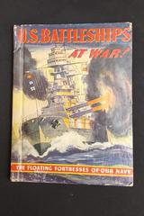 U.S. Battleships at War! Children's Book Floating Fortresses of Our Navy - 1942