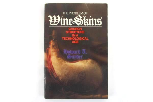 The Problem of Wine Skins Church Structure in a Technological Age Howard Snyder