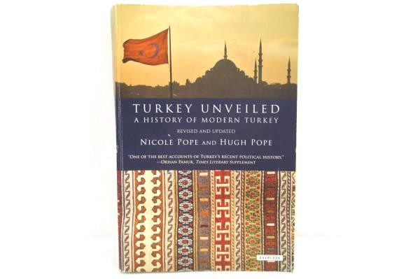 Turkey Unveiled by Nicole Pope & Hugh Pope Softcover 2011 EUC