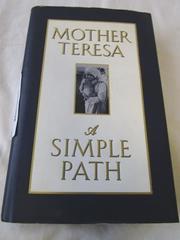 Mother Teresa: A Simple Path By Lucinda Vardey, Ballantine Books N.Y