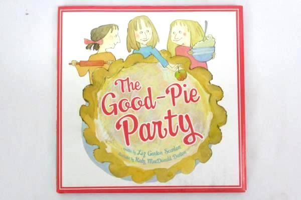 The Good-Pie Party by Scanlon, Liz Garton 2014 Hardcover Illustrated 1st Edition