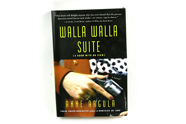 Walla Walla Suite: A Room With No View by Anne Argula - 2007 Hardcover Novel