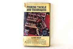 Popular Library Fishing Tackle and Techniques Paperback by Dick Wolf 1963