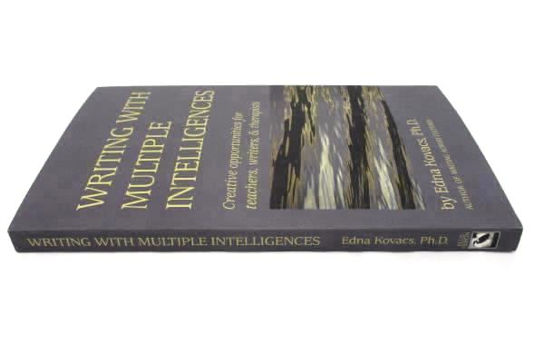 Writing With Multiple Intelligences by Edna Kovacs PhD SC 2001