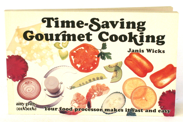 1990 Nitty Gritty Time-Saving Gourmet Cooking Cookbook Janis Wicks PB
