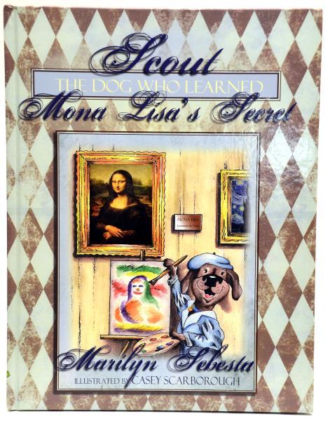 HC Scout: Dog Who Learned Mona Lisas Secret Marilynn Sebesta Tadpole Press 2011