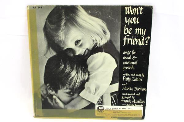 Wont You Be My Friend Songs for Social and Emotional Growth 1972 LP AR 544