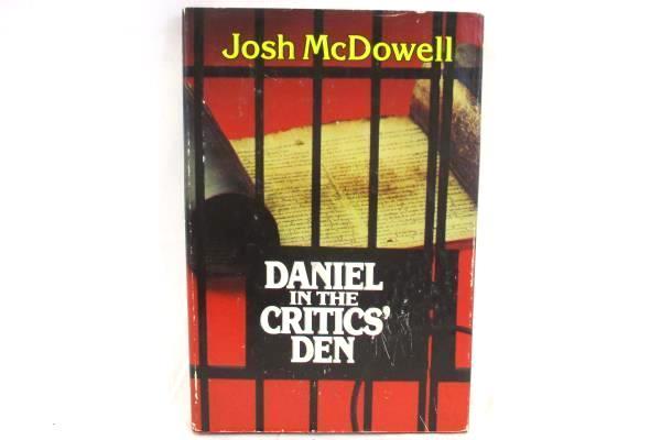 Daniel in the Critics Den Historical Evidence Authenticity Josh McDowell 1979