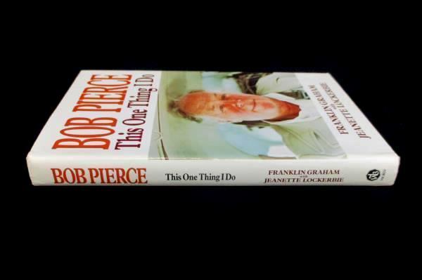 Bob Pierce This One Thing I Do Jeanette Lockerbie & Franklin Graham Hardcover