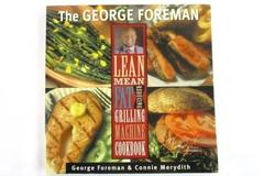 2000 The George Foreman Lean Mean Fat Reducing Grilling Machine Cookbook