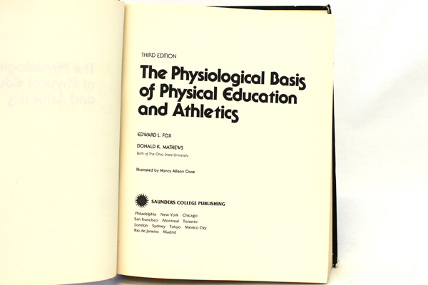 1981 The Physiological Basis of Physical Education and Athletics Edward L. Fox