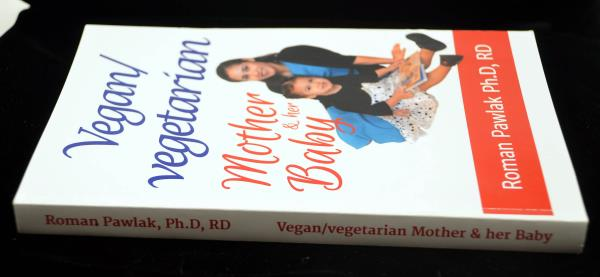 2012 Vegan Vegetarian Mother & Her Baby by Roman Pawlak Ph.D, RD Paper Back
