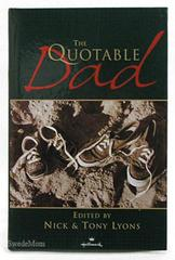 THE QUOTABLE DAD Nick & Tony Lyons HALLMARK HC 2001