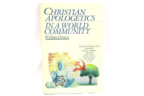 Christian Apologetics In a World Community by William Dyrness Paperback