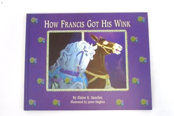 How Francis Got His Wink by Elaine K Sanchez 2000 Little America Publishing HC