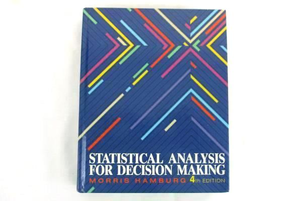 Statistical Analysis For Decision Making 4th Edition by Morris Hamburg Hardcover