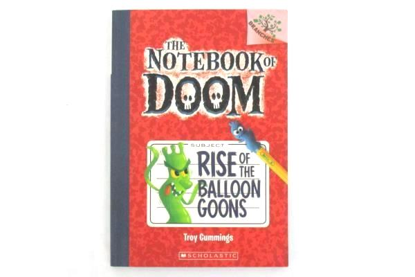 The Notebook of Doom #1 Rise of the Balloon Goons by Troy Cummings Scholastic
